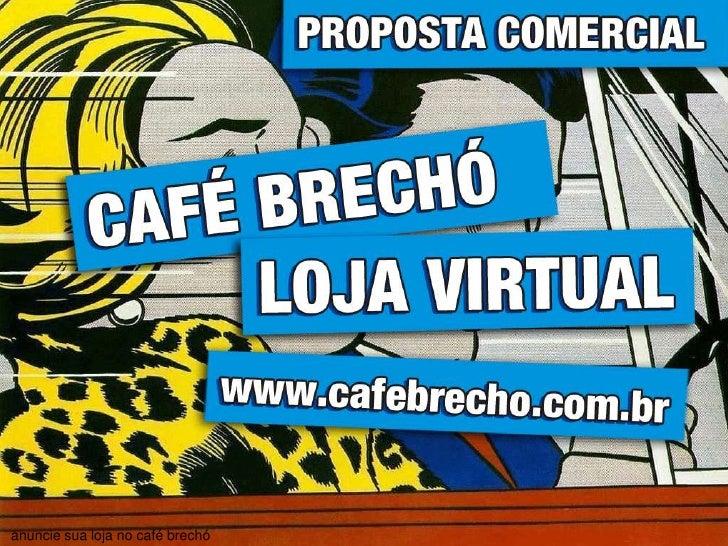 anuncie sua loja no café brechó<br />