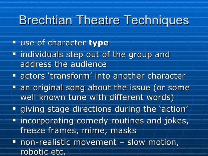 bertolt brecht using comedy as political device History of political theater  bertolt brecht  the san francisco mime troupe presented their political musical-comedy for the summer:.