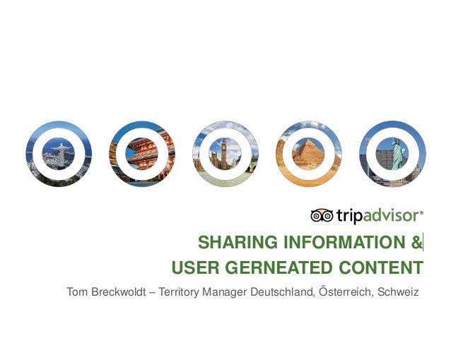 SHARING INFORMATION & USER GERNEATED CONTENT Tom Breckwoldt – Territory Manager Deutschland, Österreich, Schweiz