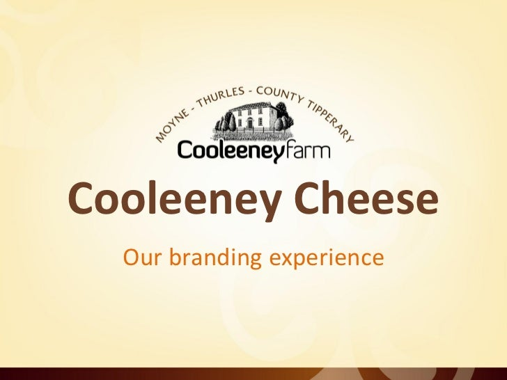 Cooleeney Cheese  Our branding experience
