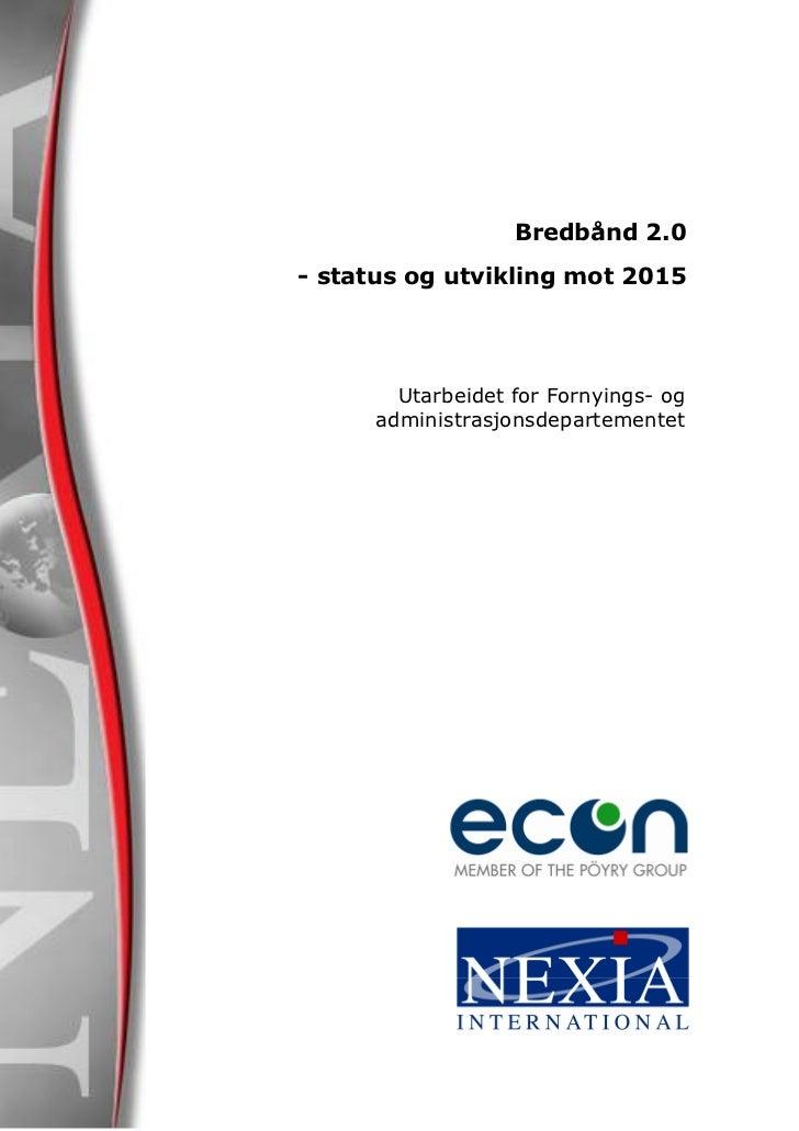 Bredbånd 2.0- status og utvikling mot 2015       Utarbeidet for Fornyings- og     administrasjonsdepartementet
