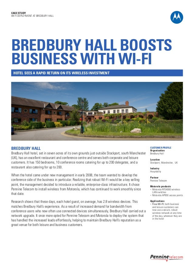 CASE STUDY WI-FI DEPLOYMENT AT BREDBURY HALL  BREDBURY HALL BOOSTS BUSINESS WITH WI-FI HOTEL SEES A RAPID RETURN ON ITS WI...