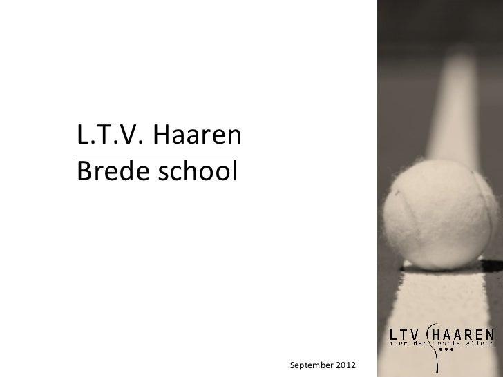 L.T.V. HaarenBrede school                September 2012