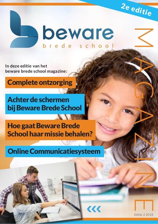 1 Achterdeschermen bijBewareBredeSchool HoegaatBewareBrede Schoolhaarmissiebehalen? Completeontzorging OnlineCommunicaties...
