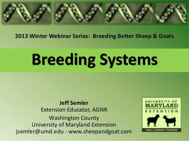 2013 Winter Webinar Series: Breeding Better Sheep & Goats     Breeding Systems                 Jeff Semler         Extensi...