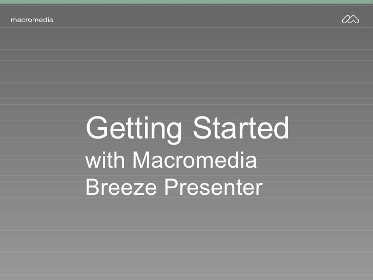 Getting Started with Macromedia Breeze Presenter