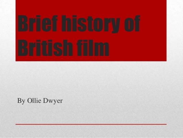 Brief history of British film By Ollie Dwyer