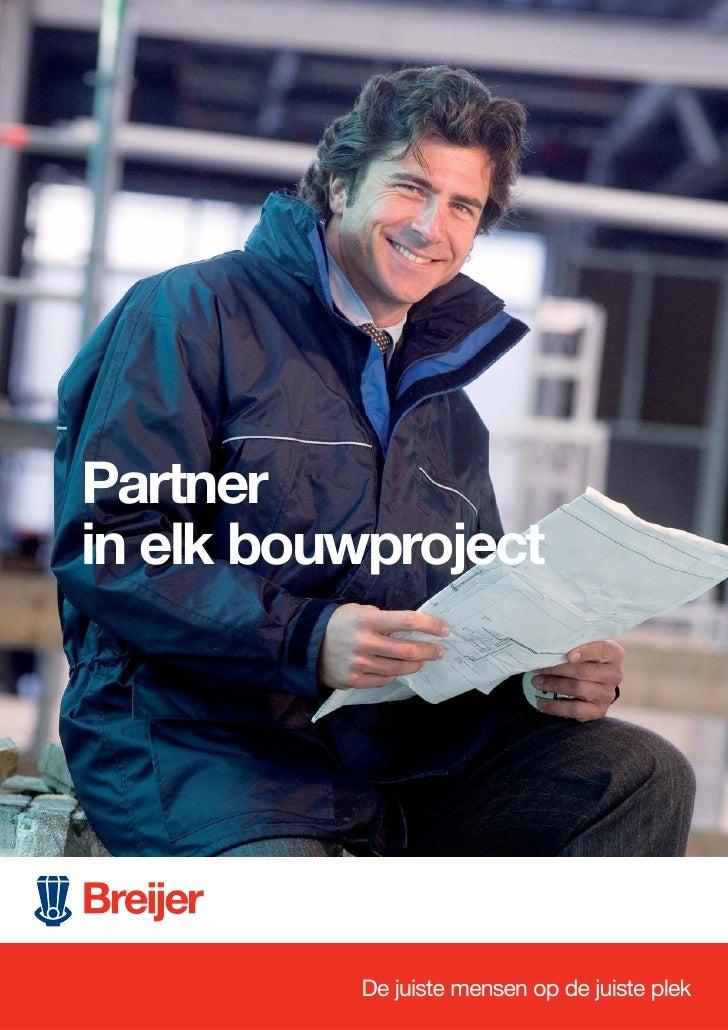 Partnerin elk bouwproject          De juiste mensen op de juiste plek