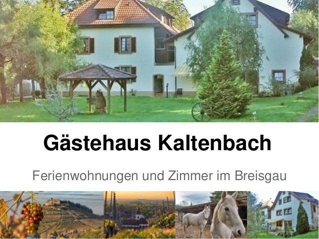 Gästehaus Kaltenbach Ferienwohnungen und Zimmer im Breisgau