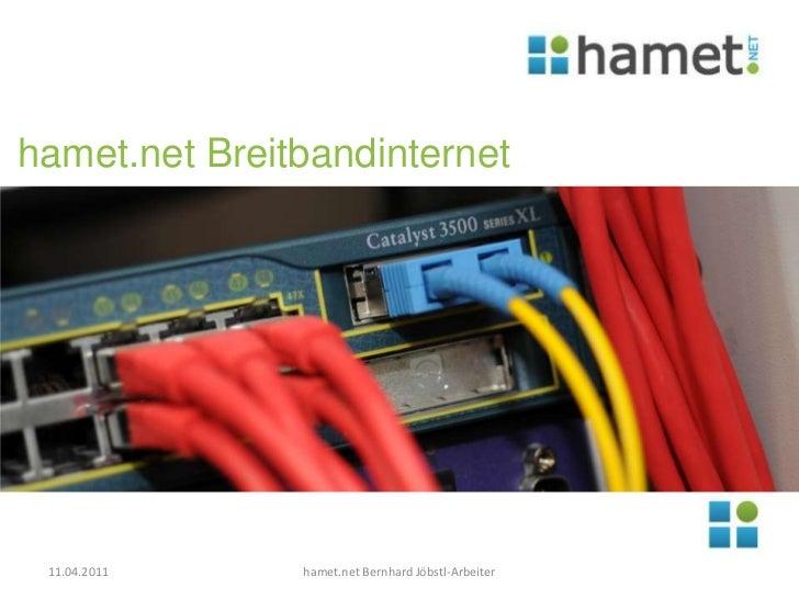 hamet.net Bernhard Jöbstl-Arbeiter<br />11.04.2011<br />hamet.net Breitbandinternet <br />