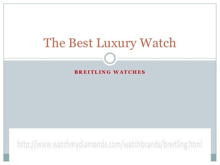 The Best Luxury Watch    BREITLING WATCHES