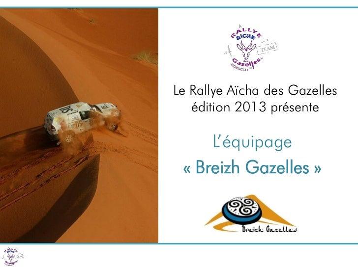 Le Rallye Aïcha des Gazelles   édition 2013 présente     L'équipage « Breizh Gazelles »