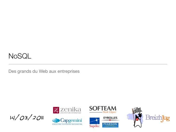 Breizh JUG (mar 2011) - NoSQL : Des Grands du Web aux Entreprises
