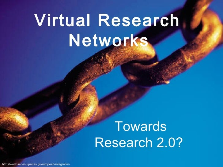 Virtual Research Networks : Towards Research 2.0