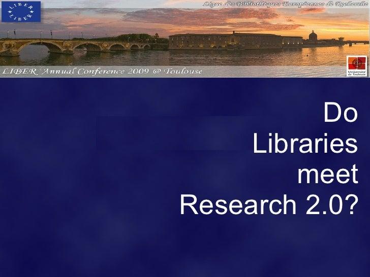 Do      Libraries          meet Research 2.0?