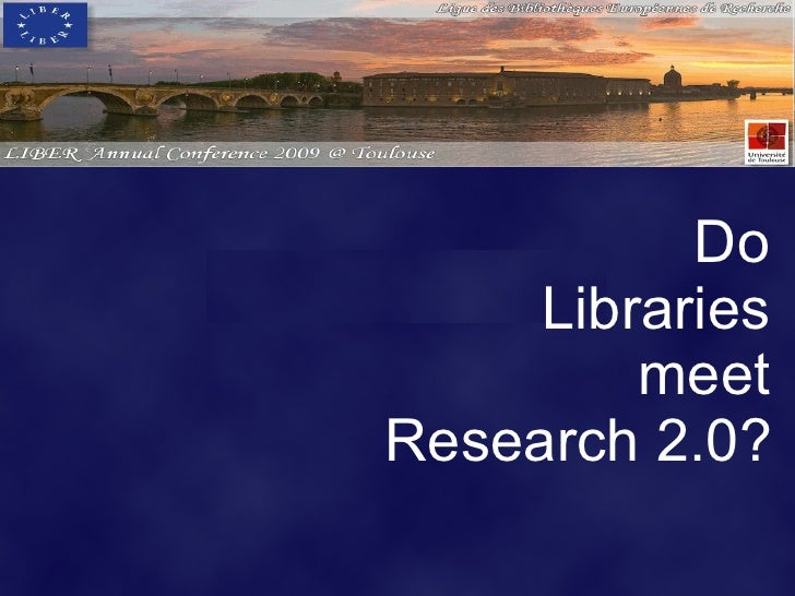 Do Libraries Meet Research 2.0 : collaborative tools and relevance for Research Libraries