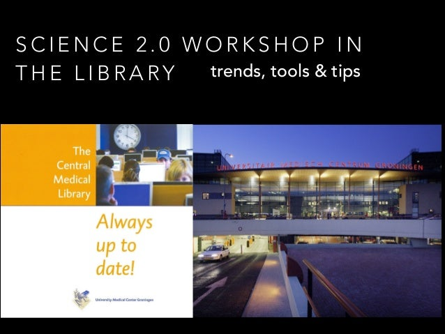 Science 2.0 Workshop in the Library : Trends, Tools & Tips
