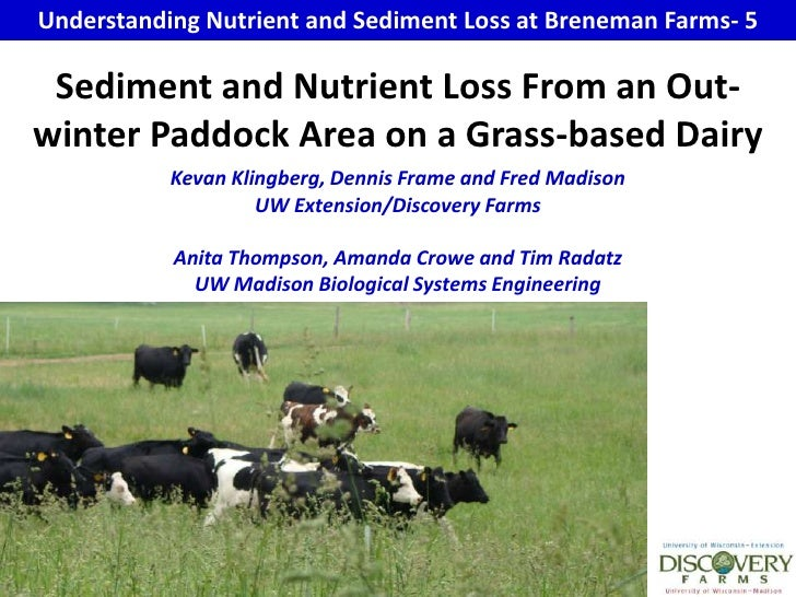 Understanding Nutrient and Sediment Loss at Breneman Farms- 5<br />Sediment and Nutrient Loss From an Out-winter Paddock A...