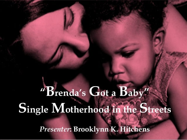 """Brenda's Got a Baby"": Single motherhood in The Streets of Wilmington, Delaware"