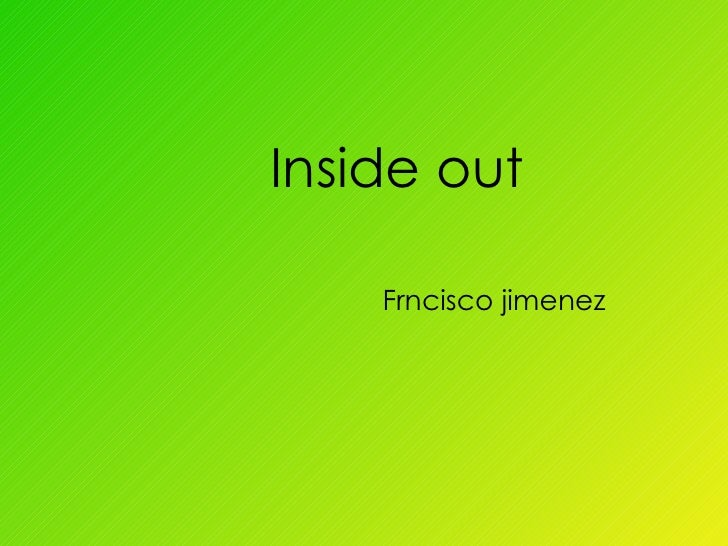 Frncisco jimenez Inside out