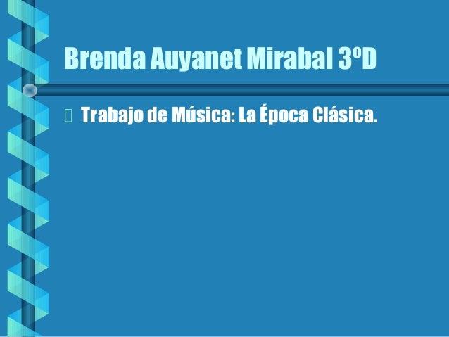 Brenda Auyanet Mirabal 3ºD Trabajo de Música: La Época Clásica.