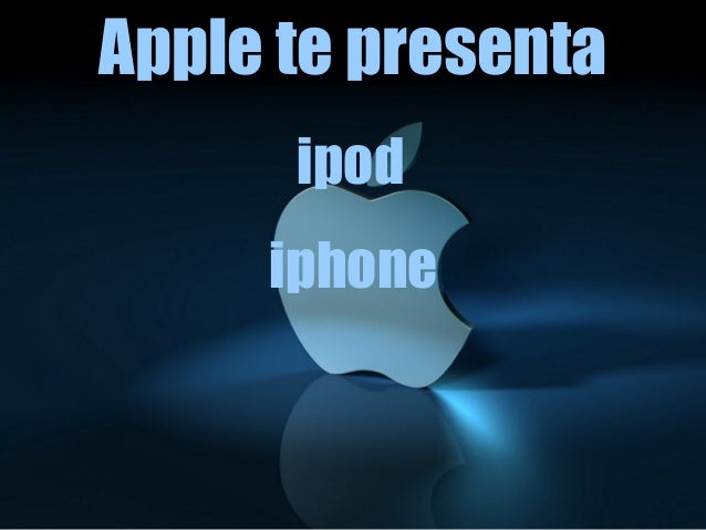 Apple te presenta ipod iphone