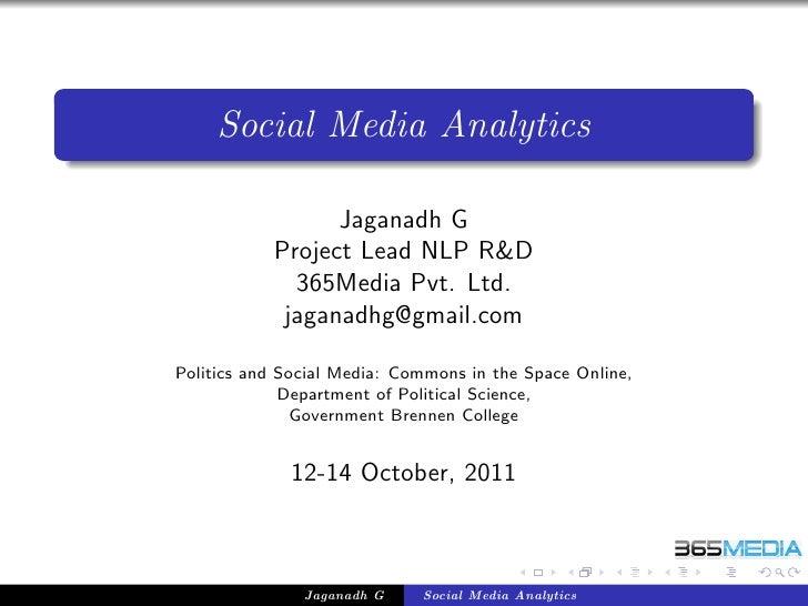 Social Media Analytics                 Jaganadh G           Project Lead NLP R&D             365Media Pvt. Ltd.           ...
