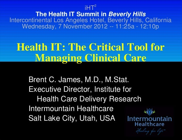 intermountain healthcare brent james Smart ways to improve patient outcomes: christopher mazzei explores how intermountain healthcare empowers doctors to make data-informed choices that benefit patients and improve business results the secret to analytics success is not technical prowess, it's the human element fresh data insights.