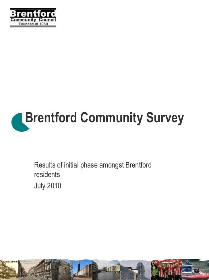 Brentford Community Survey Results of initial phase amongst Brentford residents July 2010