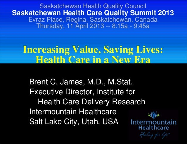 Increasing Value, Saving Lives: Health Care in a New Era - Keynote Address by Brent James