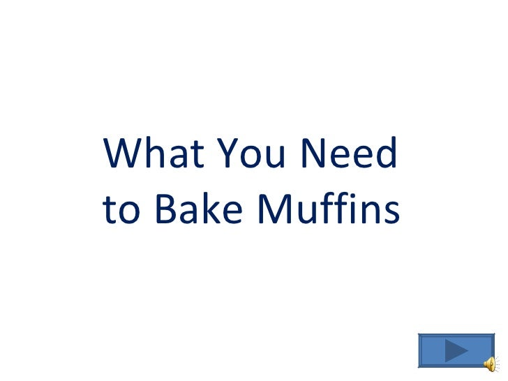 What You Need to Bake Muffins