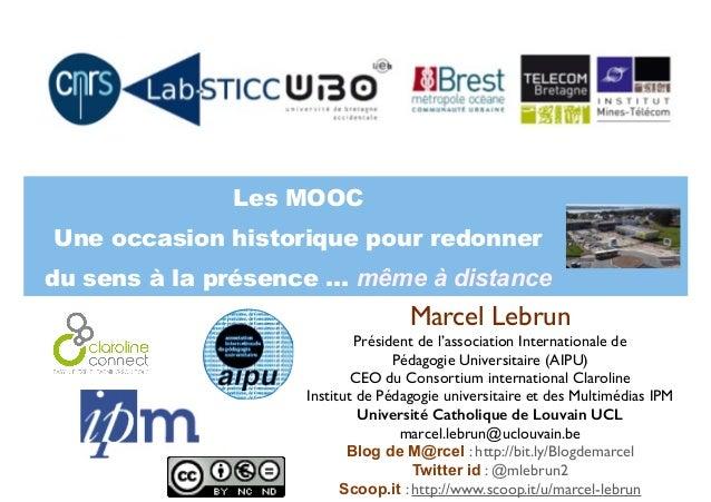 Brest (Telecom Bretagne) Mooc-eiah-juillet 2014 : Les MOOC, une occasion historique pour redonner du sens à la présence ... même à distance