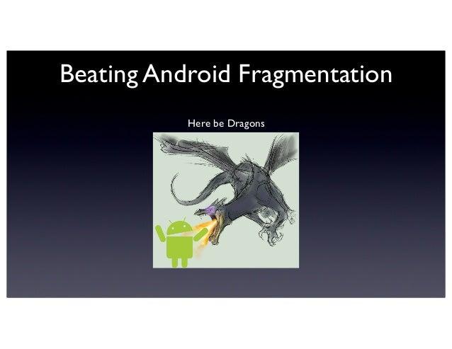 Beating Android Fragmentation, Brett Duncavage