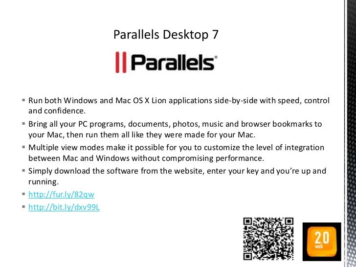  Run both Windows and Mac OS X Lion applications side-by-side with speed, control  and confidence. Bring all your PC pro...