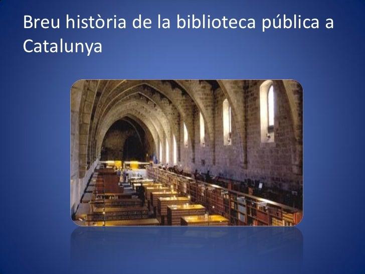 Breu història de la biblioteca pública aCatalunya