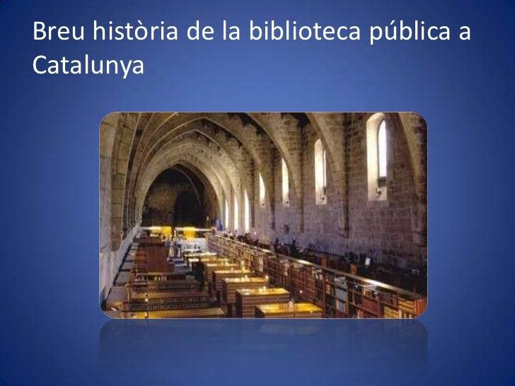 Breuhistòria de la biblioteca pública a Catalunya<br />