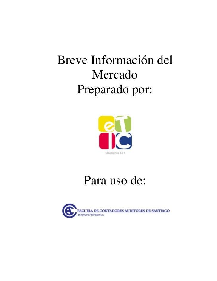 Breve Información del      Mercado   Preparado por:    Para uso de: