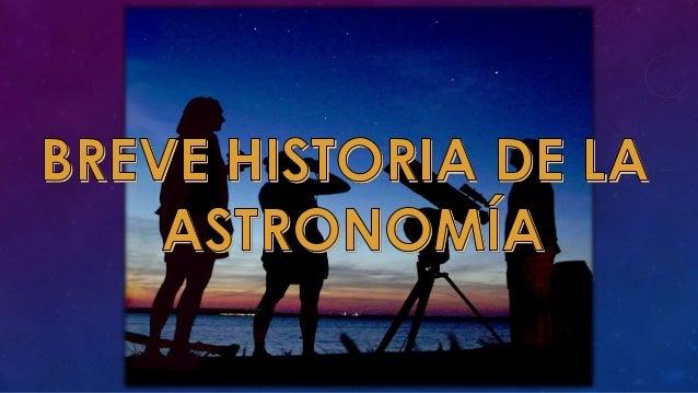 """• La palabra Astronomía proviene de 2 palabrasgriegas """"ASTRON"""" la estrella, el Sol y """"NOMOS"""" la ley.• La Astronomía es la ..."""