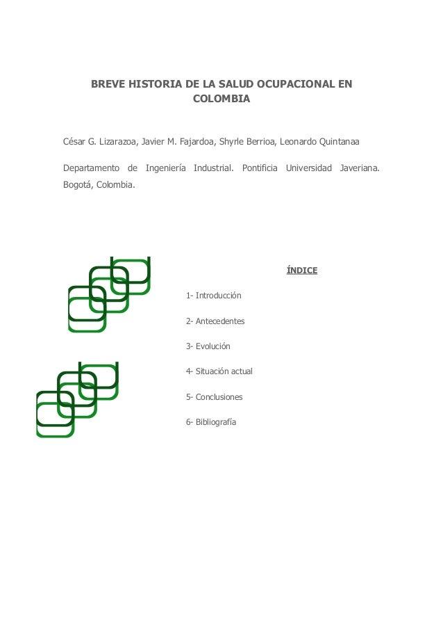 BREVE HISTORIA DE LA SALUD OCUPACIONAL EN                      COLOMBIACésar G. Lizarazoa, Javier M. Fajardoa, Shyrle Berr...