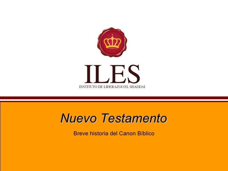 Nuevo Testamento Breve historia del Canon Bíblico