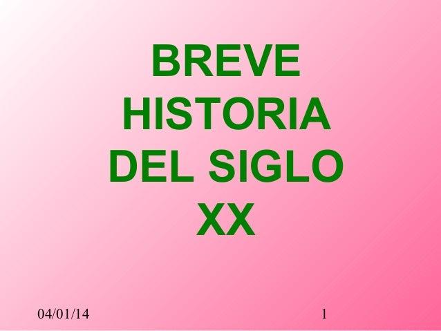 BREVE HISTORIA DEL SIGLO XX 04/01/14  1
