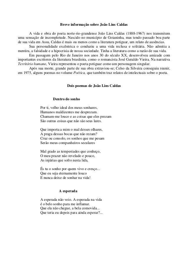 Breve informação sobre João Lins Caldas A vida e obra do poeta norte-rio-grandense João Lins Caldas (1888-1967) nos transm...
