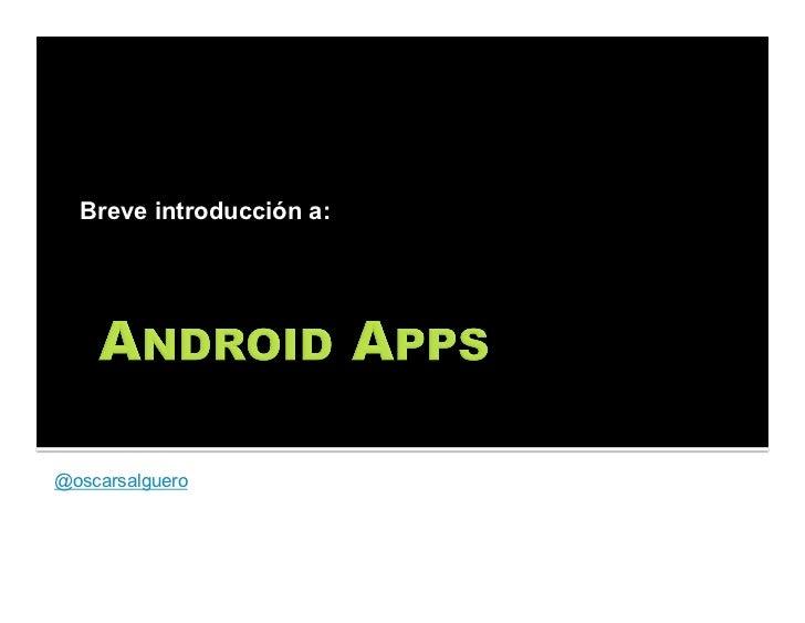 Breve introducción a:@oscarsalgueroFounder & CTOReal Action! Software