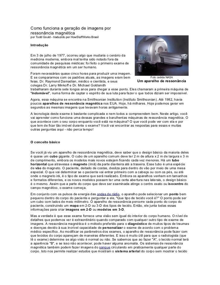Como funciona a geração de imagens por ressonância magnética por Todd Gould - traduzido por HowStuffWorks Brasil  Introduç...