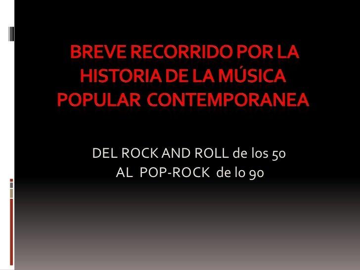 DEL ROCK AND ROLL de los 50   AL POP-ROCK de lo 90