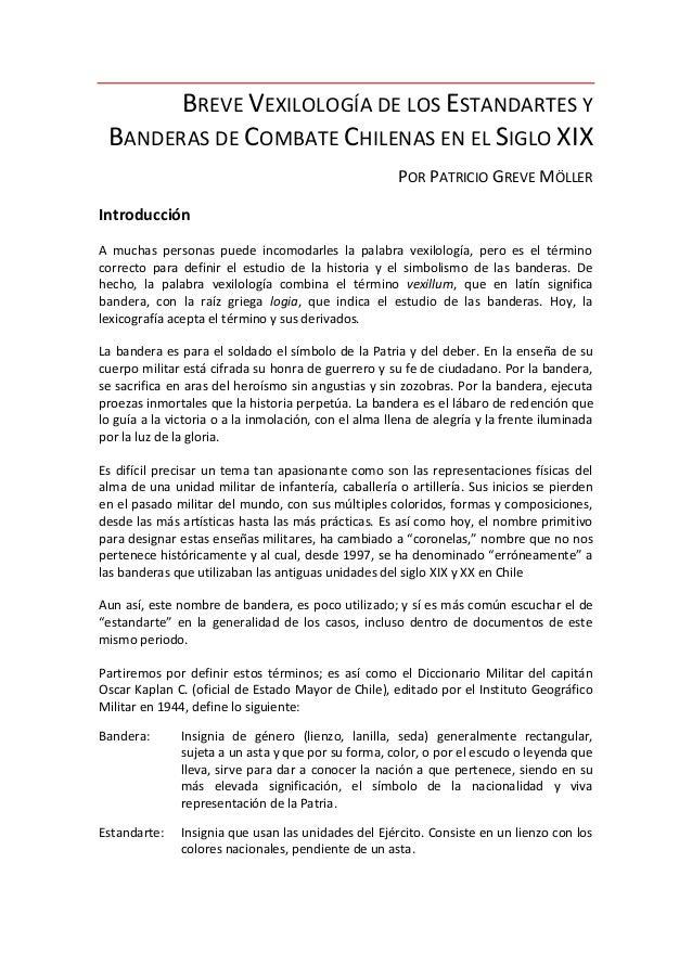 BREVE VEXILOLOGÍA DE LOS ESTANDARTES Y BANDERAS DE COMBATE CHILENAS EN EL SIGLO XIX                                       ...