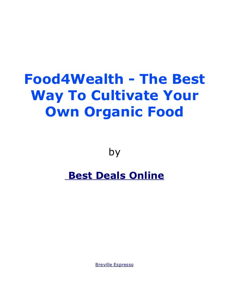 Food4Wealth - The Best Way To Cultivate Your  Own Organic Food              by     Best Deals Online         Breville Espr...
