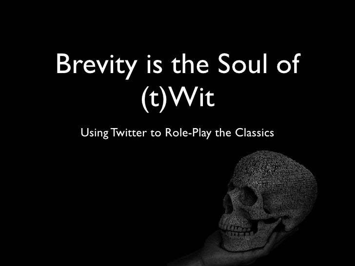 Brevity is the Soul of       (t)Wit  Using Twitter to Role-Play the Classics