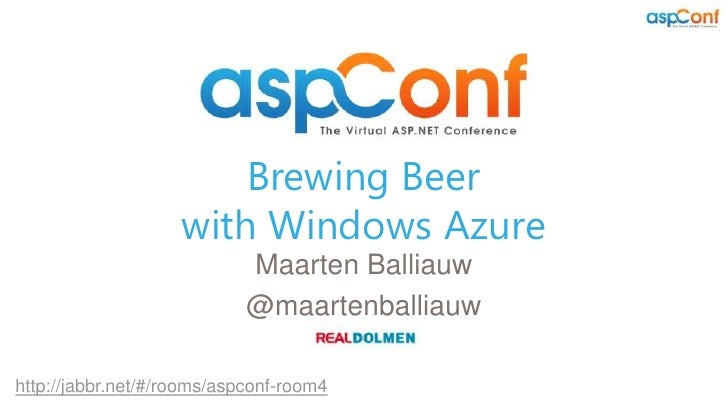 Brewing Beer                    with Windows Azure                            Maarten Balliauw                            ...
