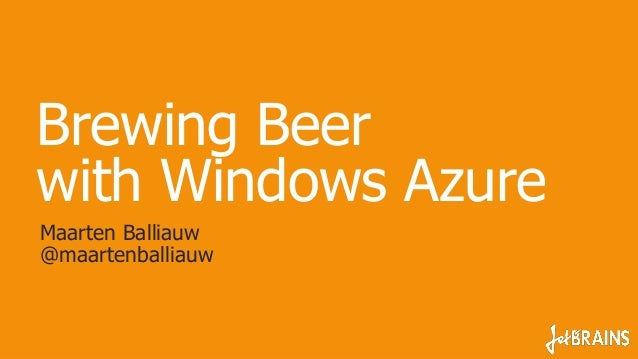 Brewing Beer with Windows Azure - NDC2013